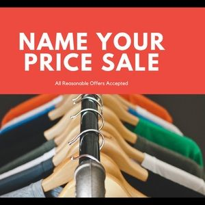 Name Your Price Sale!!
